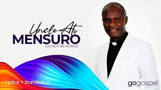 Uncle Ato - Mensuro   Lyrics Video + English Translation