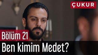 Çukur 21. Bölüm - Ben Kimim Medet?