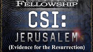 CSI Jerusalem: Evidence for the Resurrection