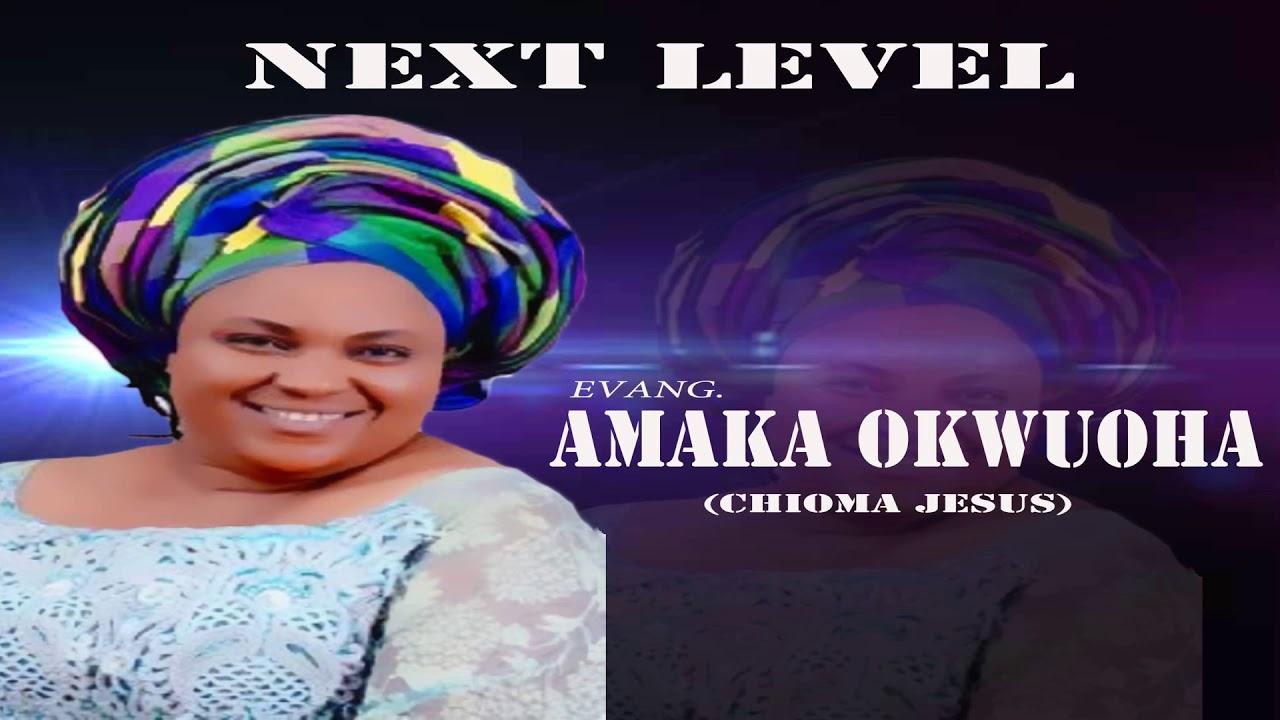 Download Evang. Amaka Okwuoha - Next Level  (Official Audio)