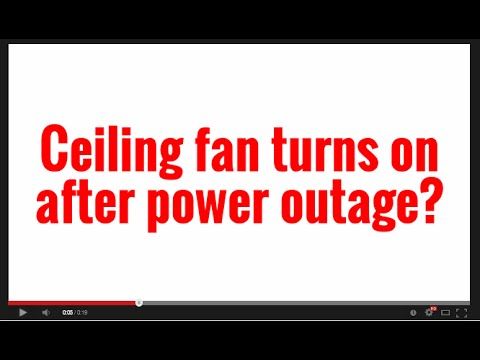 Ceiling fan turns on after power outage?