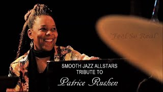 Smooth Jazz All Stars Tribute to Patrice Rushen - Feels So Real