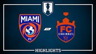 #USOC2017 HIGHLIGHTS: Miami FC vs. FC Cincinnati   8/2/17