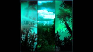 If These Trees Could Talk — Above the Earth, Below the Sky [FULL ALBUM]