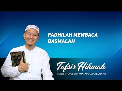 Fadhilah Membaca Basmalah; Tafsir Hikmah; Habib Novel Bin Muhammad Alaydrus