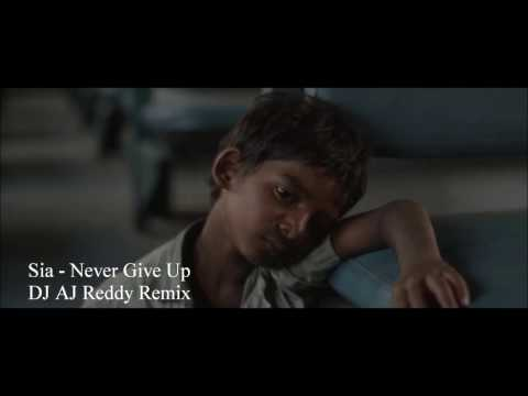Sia - Never Give Up AJ Reddy Remix