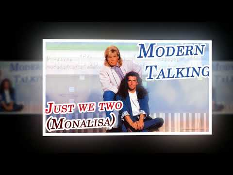 MODERN TALKING JUST WE TWO МОНА ЛИЗА СКАЧАТЬ БЕСПЛАТНО