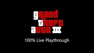 Grand Theft Auto 3 - 100% Live Playthrough - Part 6