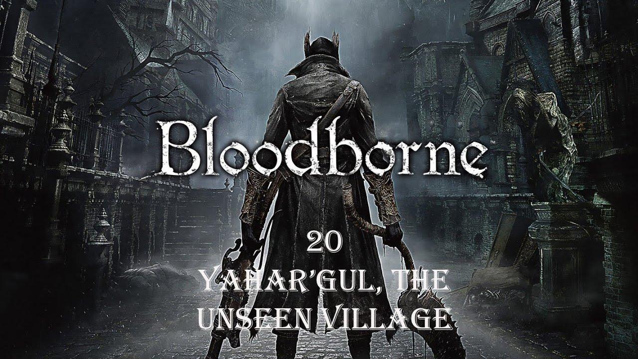 Yahar'gul, Unseen Village - Bloodborne