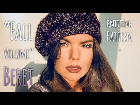 "РОСКОШНЫЙ БЕРЕТ СПИЦАМИ ""Fall Volume"" / Beautiful Beret Knitting Pattern"