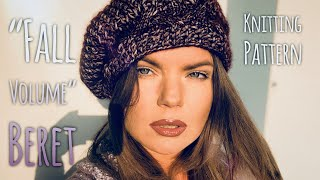 "РОСКОШНЫЙ БЕРЕТ СПИЦАМИ ""Fall Volume"" / Beautiful Beret Knitting Pattern"