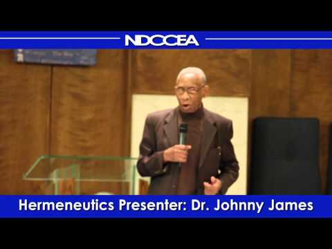 Dr. Johnny James. Subject: Hermeneutics – Interpreting the Bible 102514
