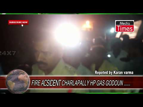 fire accidant at charlapally HP Gas Godoun ....MEDIA TIMES NEWS