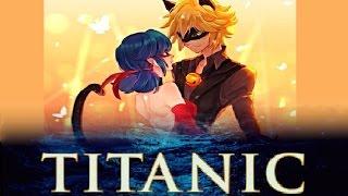 Леди Баг и Супер Кот# Трейлер Титаник (1997) (Пародия)
