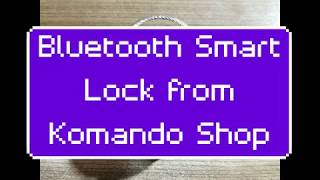 Product Testing: The Bluetooth Smart Lock