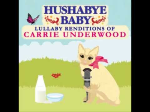 I'll Stand By You - Lullaby Renditions of Carrie Underwood - Hushabye Baby