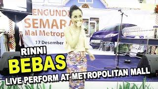Rinni - Bebas [Live Perform at Metropolitan Mall]