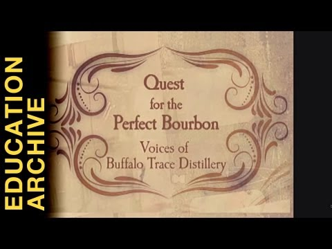 """""""Quest for the Perfect Bourbon"""" - from THE EDUCATION ARCHIVE"""