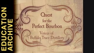 """Quest for the Perfect Bourbon"" - from THE EDUCATION ARCHIVE"