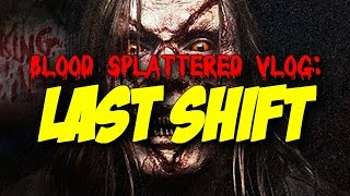 Last Shift (2015) - Blood Splattered Vlog (Horror Movie Review)