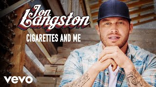 Jon Langston - Cigarettes And Me (Audio)
