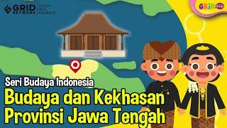 Budaya dan Kekhasan Provinsi Jawa Tengah - Seri Budaya Indonesia