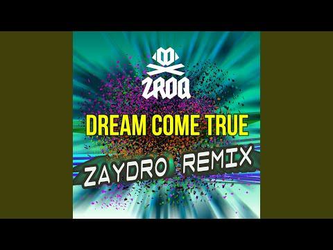 Dream Come True (Zaydro Remix)