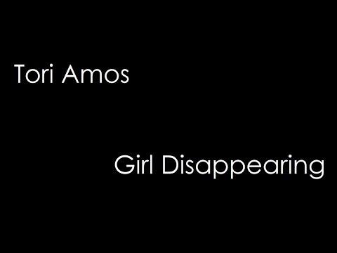 Tori Amos - Girl Disappearing (lyrics)