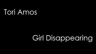 Tori Amos - Girl Disappearing (lyrics)