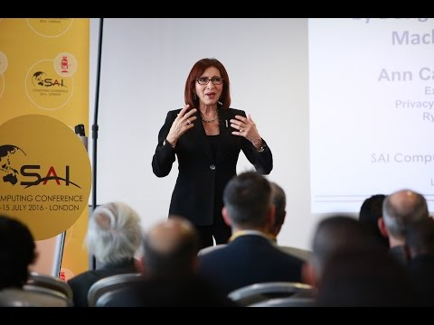 Ann Cavoukian - The Time to Embed Privacy, by Design is Now: Into IoT, AI, and Big Data