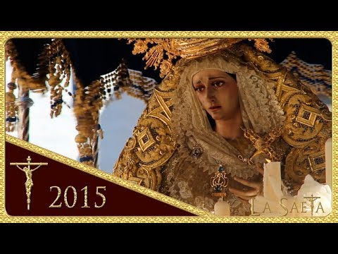 Ntra. Sra. del Carmen en Sus Misterios Dolorosos - El Carmen Doloroso (Semana Santa de Sevilla 2015)