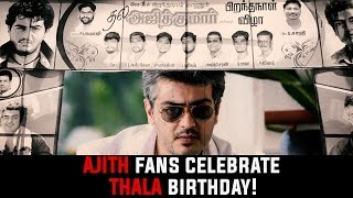 AJITH fans celebrate THALA birthday!