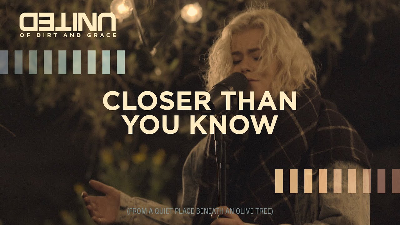 Closer Than You Know LIVE - Hillsong UNITED - of Dirt and Grace