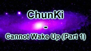 ChunKi - Cannot Wake Up (Part 1) preview