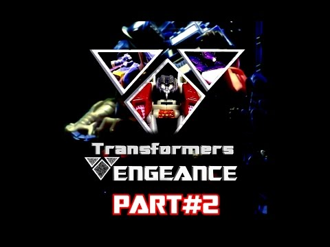 Transformers VENGEANCE Part#2