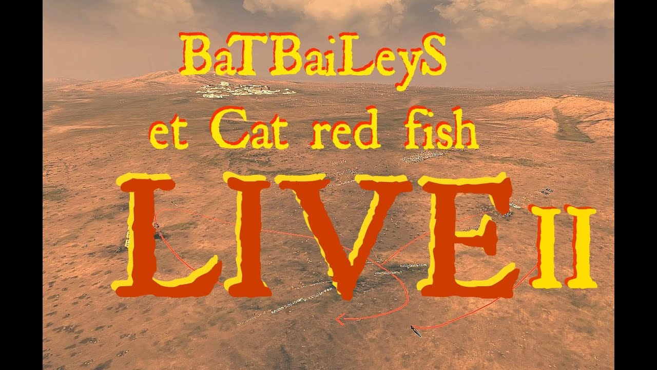 BaTBaiLeyS et Cat red fish LIVE #2 sur Total War : Rome II ...