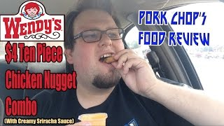 Pork Chop's Food Review: Wendy's $4 Chicken Nugget Combo (with Creamy Sriracha Sauce)