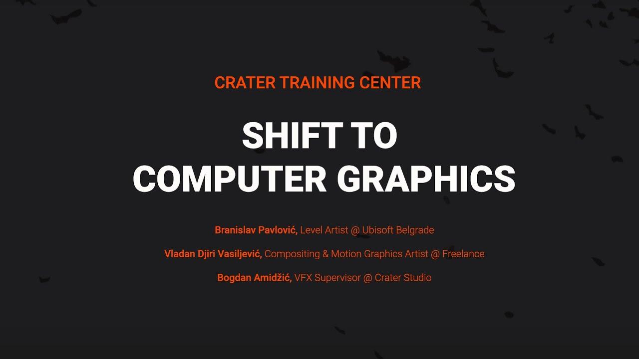 Shift to Computer Graphics: Ulazak u VFX, Gaming i Motion Graphics industriju