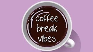coffee-break-music-chill-beats-to-vibe-relax-study-read-to