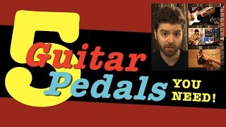 5 Guitar Pedals You Need