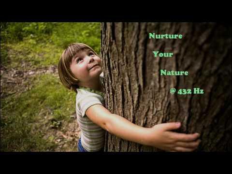 Nurture Your Nature @ 432 Hz