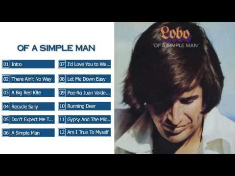 Lobo - Of A Simple Man (Full Album) 1972