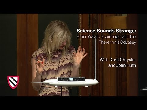 science-sounds-strange:-ether-waves,-espionage,-and-the-theremin's-odyssey-||-radcliffe-institute