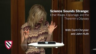 Science Sounds Strange: Ether Waves, Espionage, and the Theremin's Odyssey || Radcliffe Institute