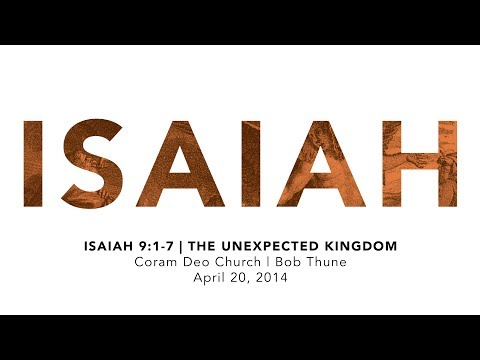 Isaiah 9:1-7 | The Unexpected Kingdom
