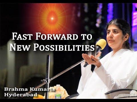 Fast Forward to New Possibilities - Talk by Sis.BK.Shivani at BK Hyd