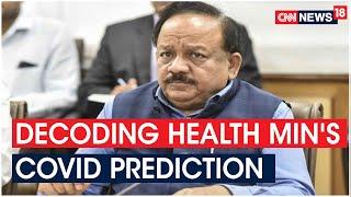 Decoding Health Minister's COVID Prediction For India | News 360 | CNN News18