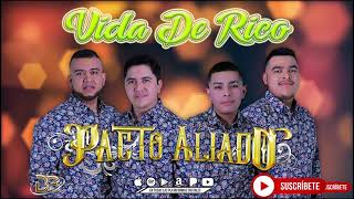 Pacto Aliado - Vida De Rico (Video Lyric)