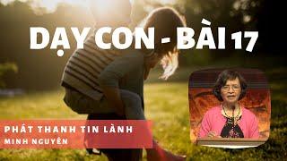 Dạy Con - Bài 17 - Phát Thanh Tin Lành