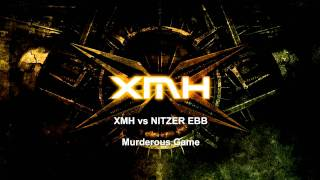 XMH vs Nitzer Ebb - Murderous Game
